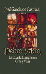 Pedro Fabro, la cuarta dimensión. Orar y vivir