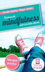 Técnicas de mindfulness para la vida diaria. Una guía práctica