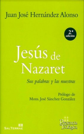 Jesús de Nazaret. Sus palabras y las nuestras