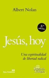 Jesús, hoy. Una espiritualidad de libertad radical