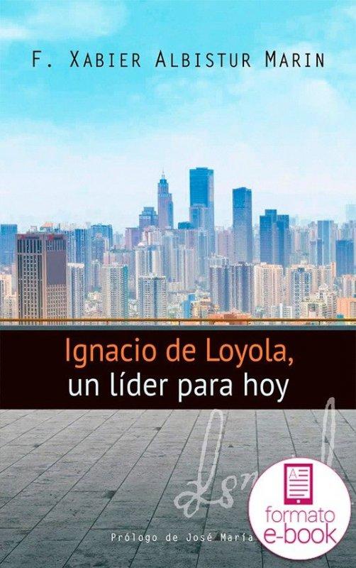 Ignacio de Loyola, un líder para hoy