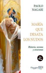 MARÍA QUE DESATA LOS NUDOS. Historia, novena y oraciones