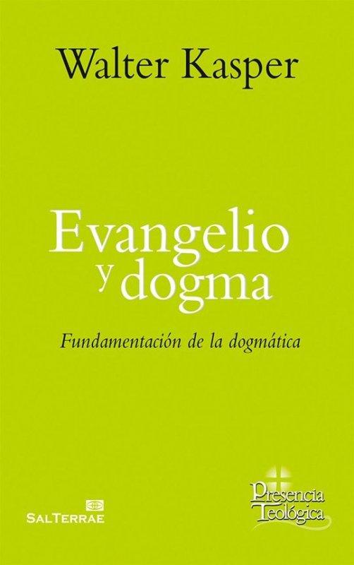 Evangelio y dogma (Obra Completa de Walter Kasper – 7)