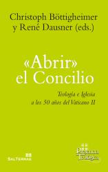 «Abrir» el Concilio. Teología e Iglesia a los 50 años del Vaticano II