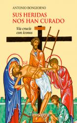 Sus heridas nos han curado. Vía crucis con iconos