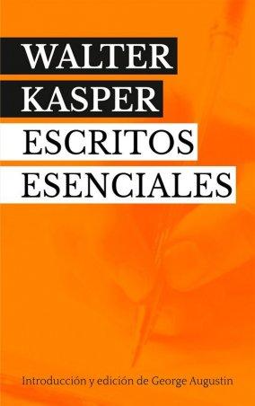 Escritos esenciales. Walter Kasper