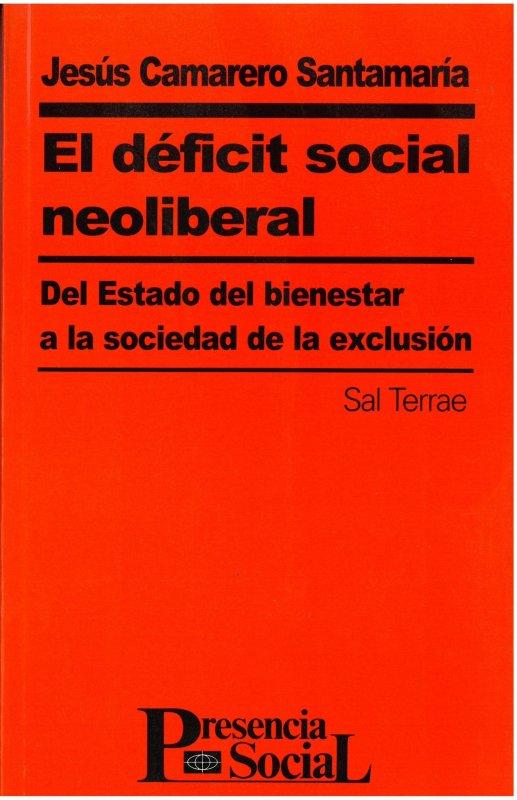 El déficit social neoliberal. Del Estado del bienestar a la sociedad de la exclusión