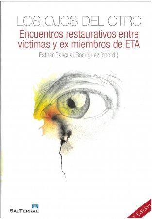 Los ojos del otro. Encuentros restaurativos entre víctimas y ex miembros de ETA