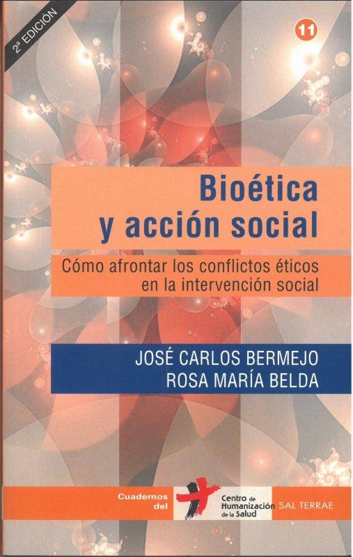 Bioética y acción social. Cómo afrontar los conflictos éticos en la intervención social