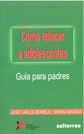 Cómo educar a adolescentes. Guía para padres