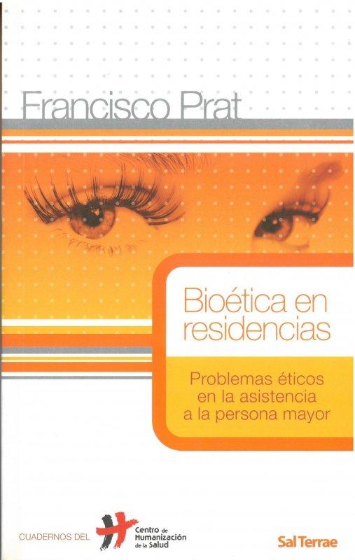Bioética en residencias. Problemas éticos en la asistencia a la persona mayor