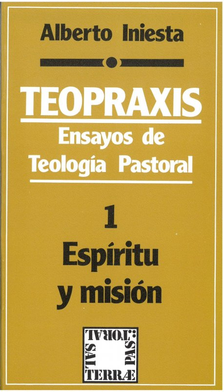 Teopraxis. Ensayos de teología pastoral - 1: Espíritu y misión