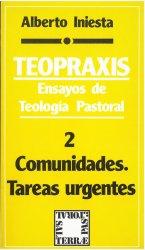 Teopraxis. Ensayos de teología pastoral - 2: Comunidades. Tareas urgentes
