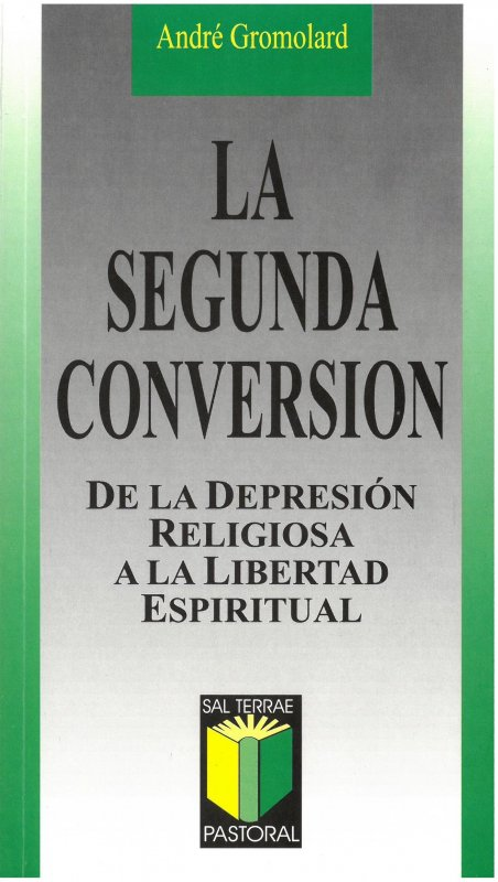 La segunda conversión. De la depresión religiosa a la libertad espiritual