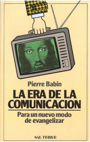 La era de la comunicación. Para un nuevo modo de evangelizar
