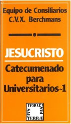 Jesucristo. Catecumenado para Universitarios - 1