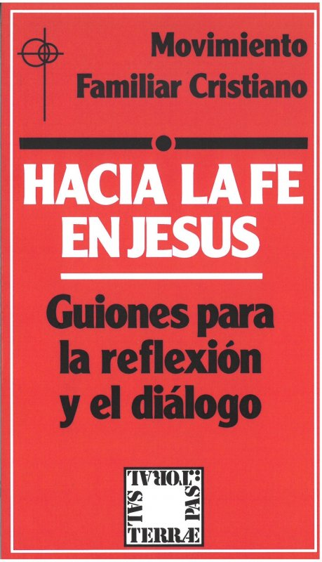 Hacia la fe en Jesús. Guiones para la reflexión y el diálogo