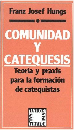Comunidad y catequesis. Teoría y praxis para la formación de catequistas