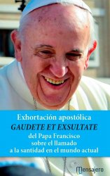 GAUDETE ET EXSULTATE. Exhortación apostólica del Papa Francisco sobre el llamado a la santidad en el mundo actual