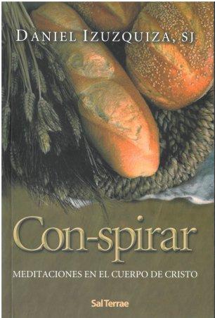 Con-spirar. Meditaciones en el Cuerpo de Cristo