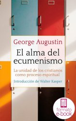 El alma del ecumenismo. Ebook