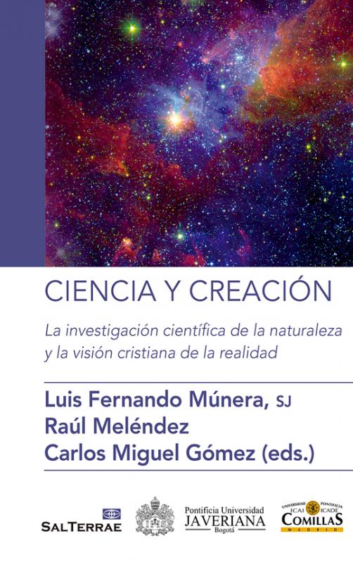 Ciencia y Creación. La investigación científica de la naturaleza