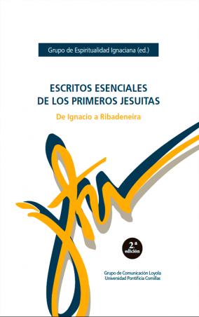 Escritos esenciales de los primeros jesuitas. De Ignacio a Ribadeneira