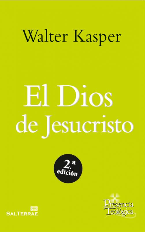 El Dios de Jesucristo. Obra completa de Walter Kasper - Volumen 4