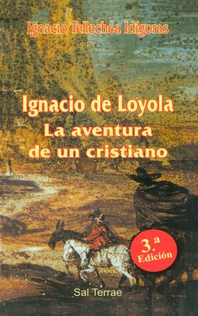 Ignacio de Loyola. La aventura de un cristiano