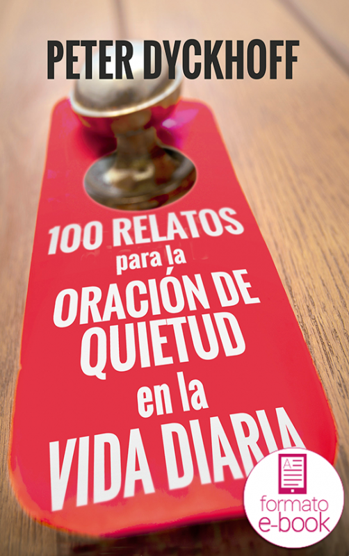 Cien relatos para la oración de quietud en la vida diaria. Ebook