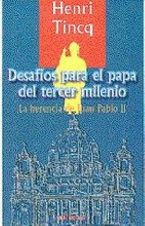 Desafios para el papa del tercer milenio. La herencia de Juan P. II