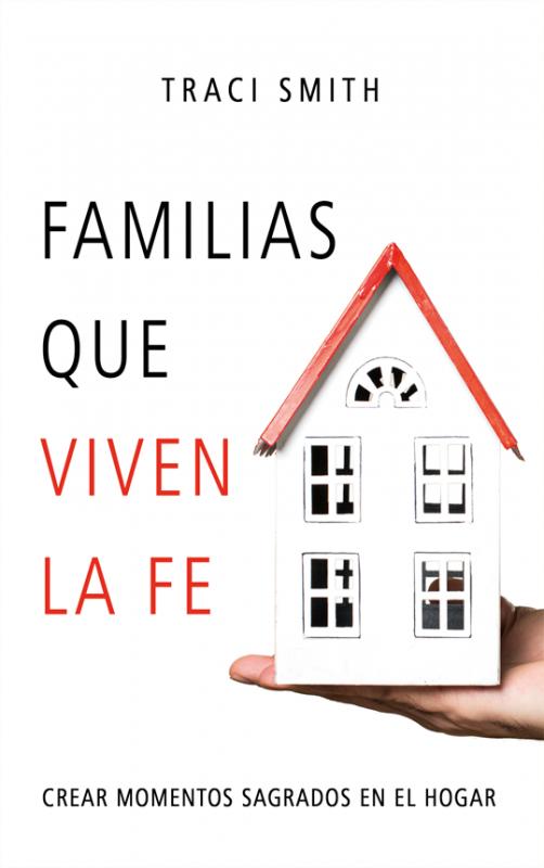 Familias que viven la fe. Crear momentos sagrados en el hogar