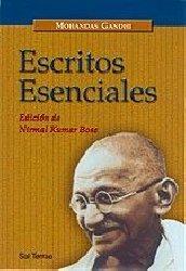 Escritos esenciales de Gandhi. Edición de Nirmal Kumar Bose