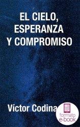 El cielo, esperanza y compromiso (Ebook)