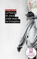 La Pascua de Jesús orada según los Evangelios (Ebook)
