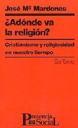 ¿Adónde va la religión? Cristianismo y religiosidad en nuestro tiempo