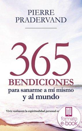 365 bendiciones para sanarme a mí mismo y al mundo