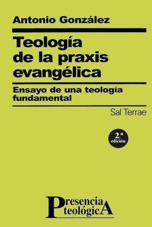 Teología de la praxis evangélica. Ensayo de una teología fundamental