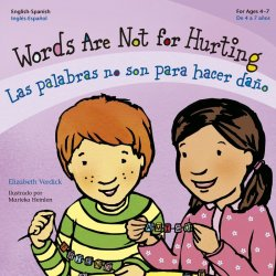 Las palabras no son para hacer daño / Words Are not for Hurting