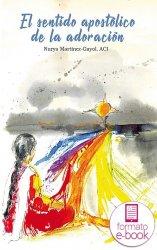 El sentido apostólico de la adoración (Ebook)