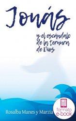 Jonás y el escándalo de la ternura de Dios (Ebook)