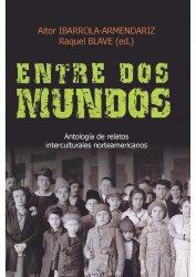 Entre Dos Mundos. Antología...