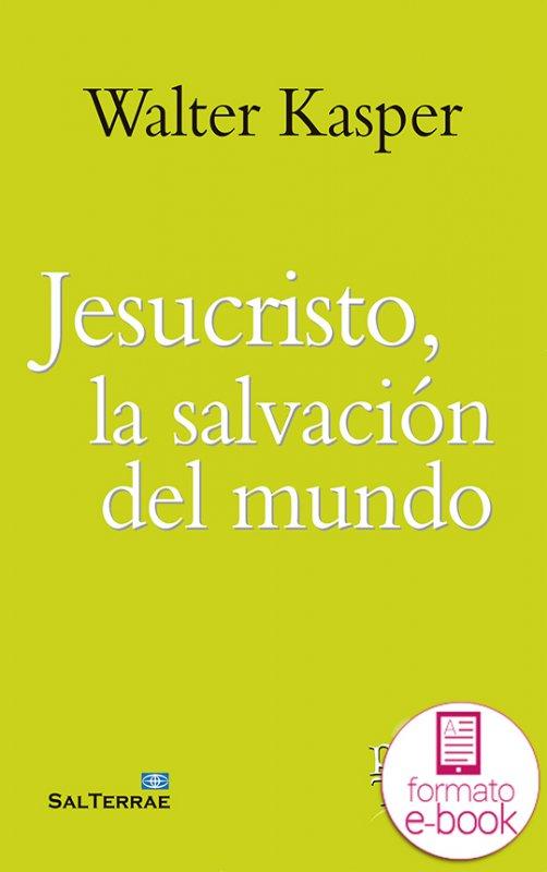 Jesucristo, la salvación del mundo