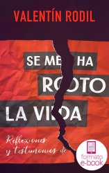 Se me ha roto la vida (Ebook)