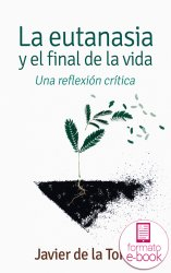 La eutanasia y el final de la vida (Ebook)
