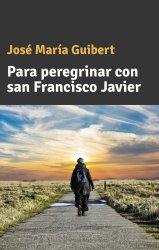 Para peregrinar con san Francisco Javier