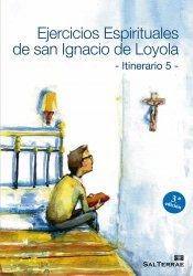 Ejercicios Espirituales de San Ignacio de Loyola - Itinerario 5 -