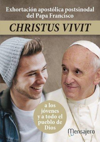 """Exhortación apostólica postsinodal """"Christus vivit"""" del Santo Padre Francisco a los jóvenes y a todo el pueblo de Dios"""