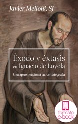 Éxodo y éxtasis en Ignacio de Loyola (Ebook)