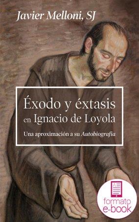 Éxodo y éxtasis en Ignacio de Loyola